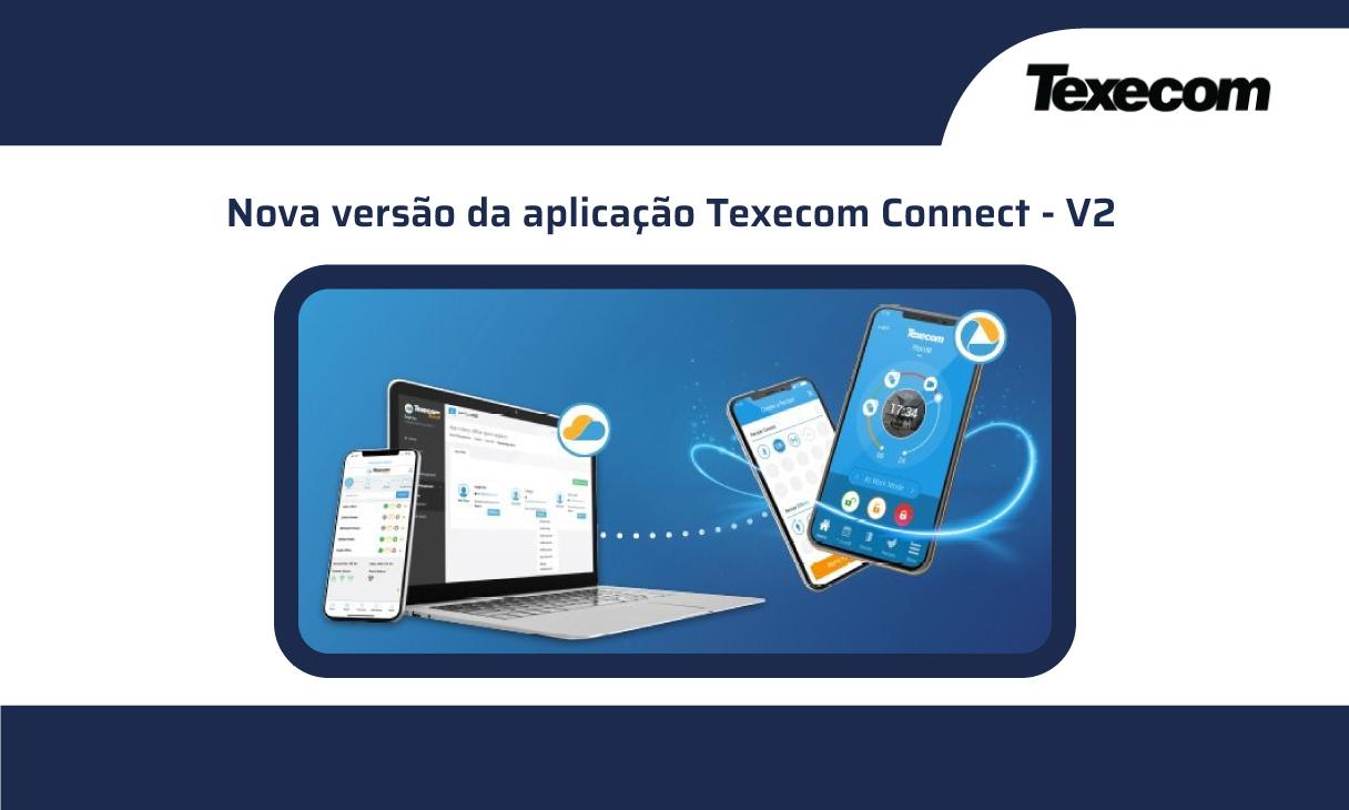 Nova versão Texecom Connect V2